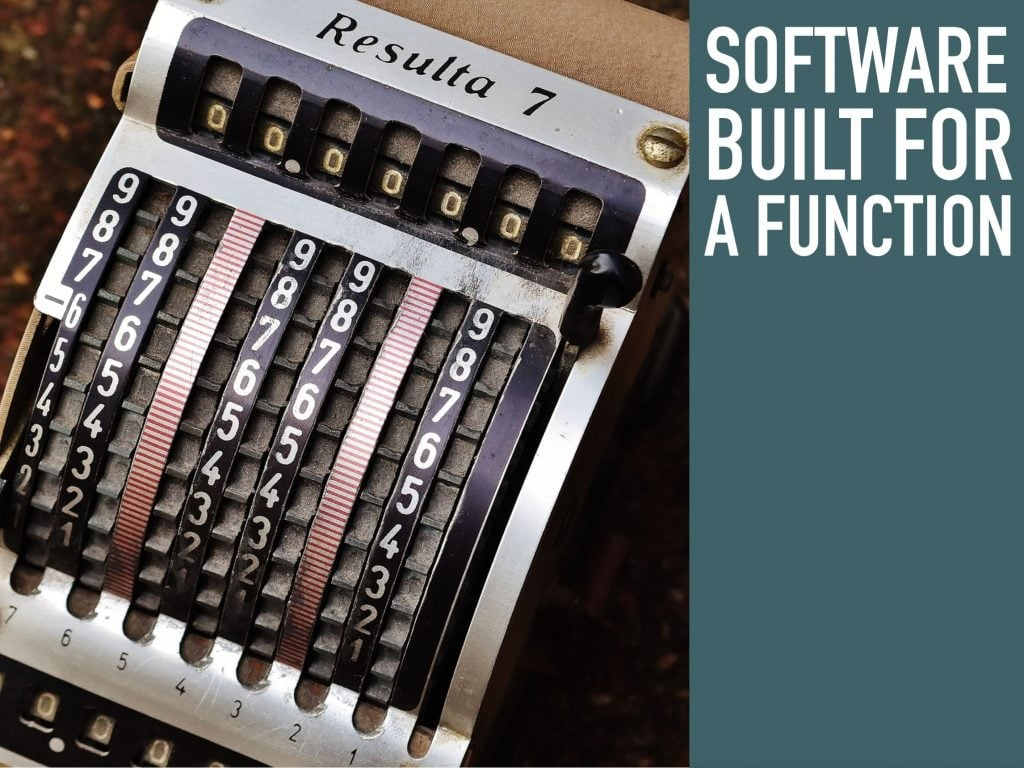 Selecting software built for a function