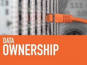 Selecting Software - Who Owns Your Data